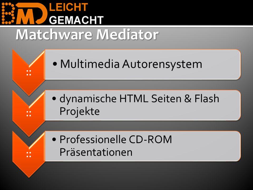 Matchware Mediator :: Multimedia Autorensystem :: dynamische HTML Seiten & Flash Projekte :: Professionelle CD-ROM Präsentationen