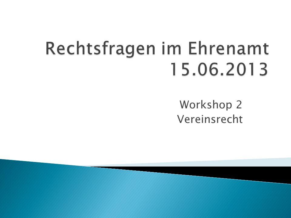 Inhalt des Workshops: Was sind die rechtlichen Grundlagen der Vereinsarbeit.