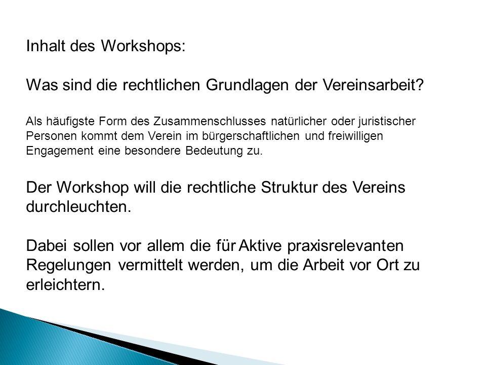 Der Workshop will die rechtliche Struktur des Vereins durchleuchten.