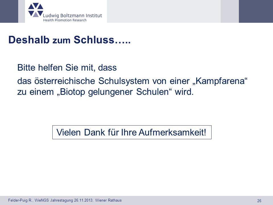 26 Felder-Puig R., WieNGS Jahrestagung 26.11.2013, Wiener Rathaus Deshalb zum Schluss…..