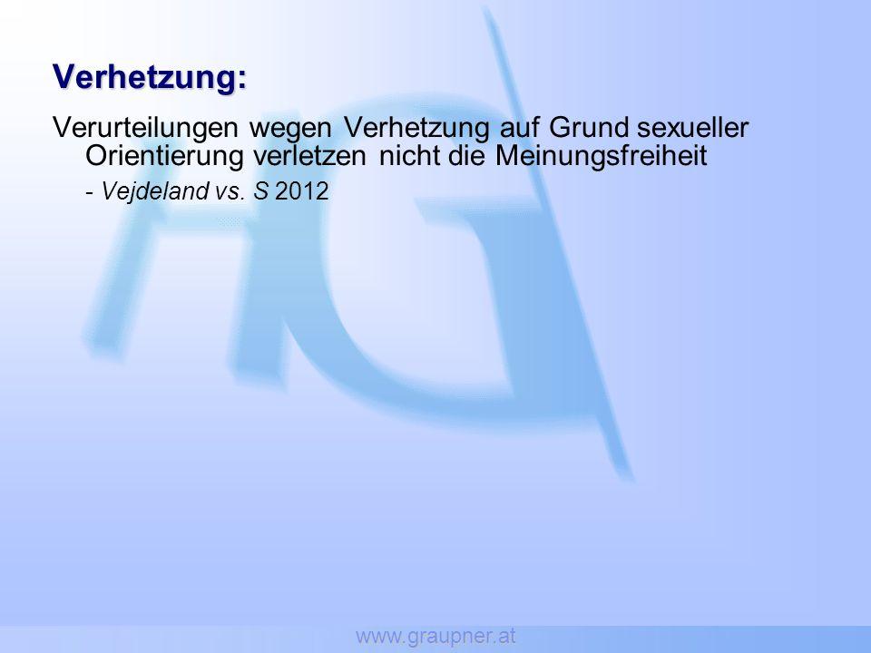 www.graupner.at Verhetzung: Verurteilungen wegen Verhetzung auf Grund sexueller Orientierung verletzen nicht die Meinungsfreiheit - Vejdeland vs. S 20