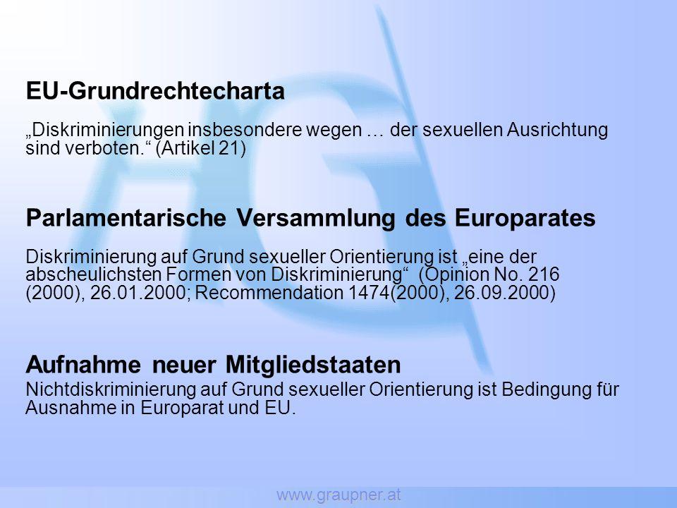 www.graupner.at EU-Grundrechtecharta Diskriminierungen insbesondere wegen … der sexuellen Ausrichtung sind verboten. (Artikel 21) Parlamentarische Ver