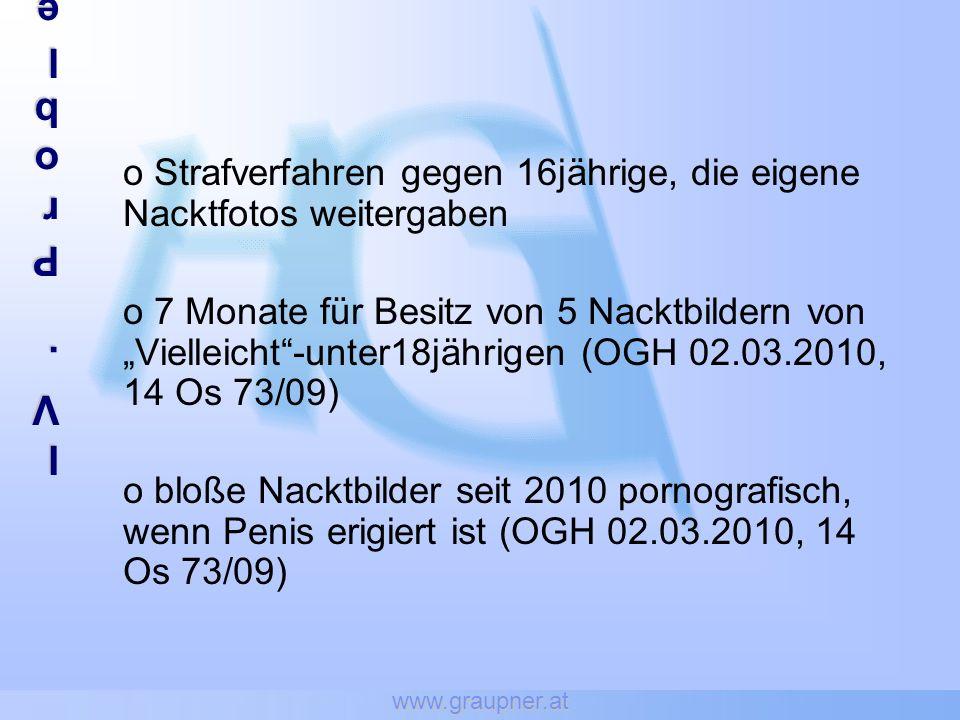 www.graupner.at IV.ProblembereicheIV.ProblembereicheIV.ProblembereicheIV.Problembereiche o Strafverfahren gegen 16jährige, die eigene Nacktfotos weite