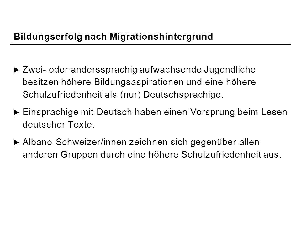 Zwei- oder anderssprachig aufwachsende Jugendliche besitzen höhere Bildungsaspirationen und eine höhere Schulzufriedenheit als (nur) Deutschsprachige.