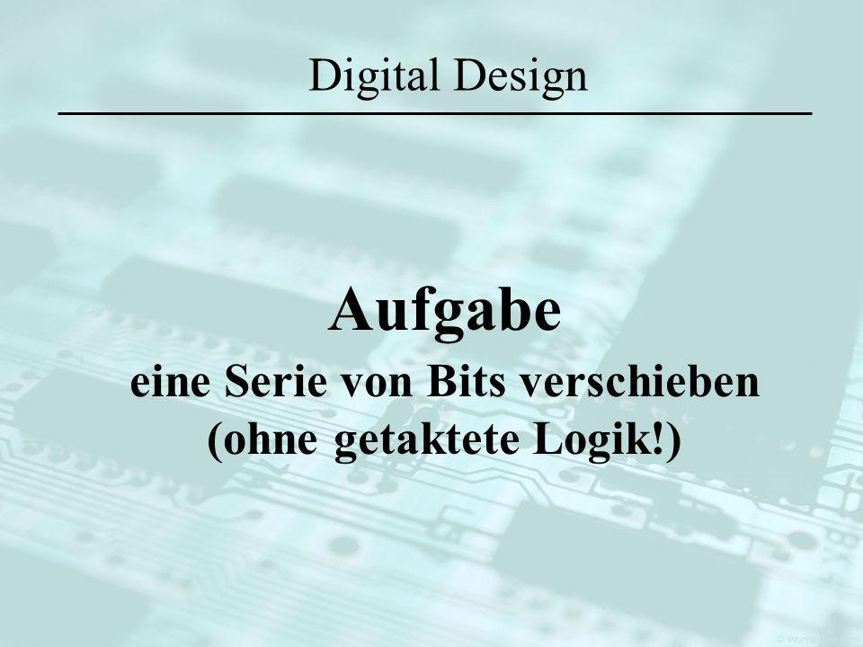 Digital Design Aufgabe eine Serie von Bits verschieben (ohne getaktete Logik!)