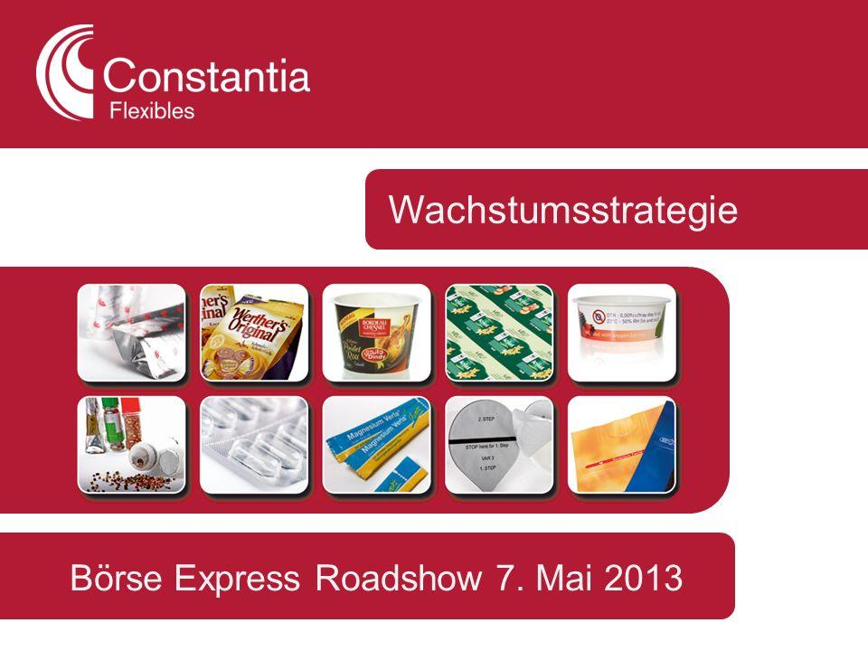 Börse Express Roadshow 7. Mai 2013 Wachstumsstrategie