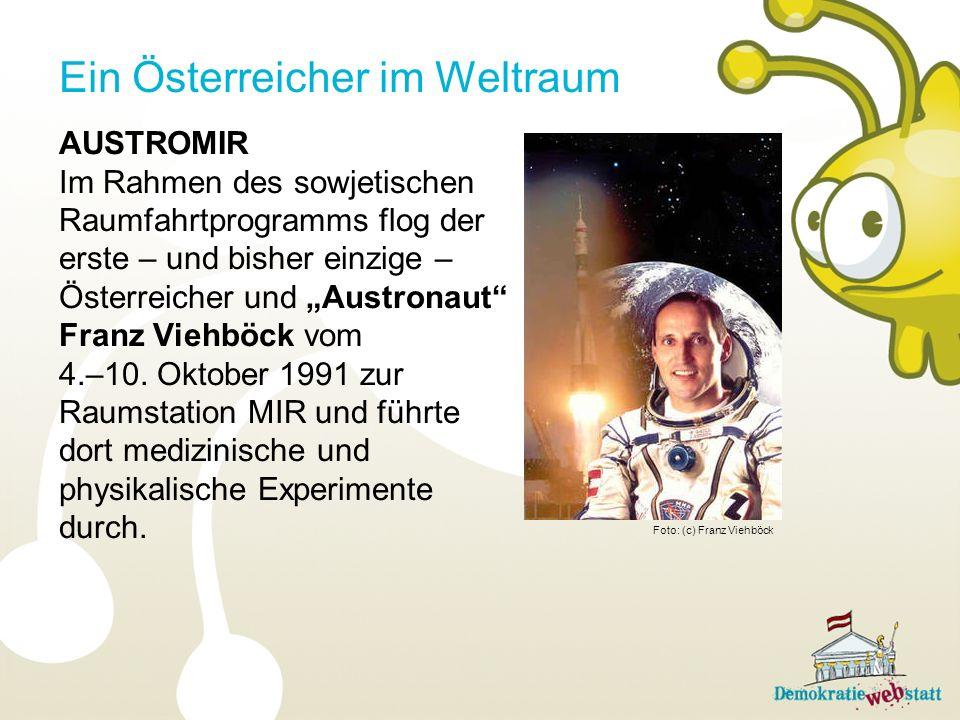 AUSTROMIR Im Rahmen des sowjetischen Raumfahrtprogramms flog der erste – und bisher einzige – Österreicher und Austronaut Franz Viehböck vom 4.–10.