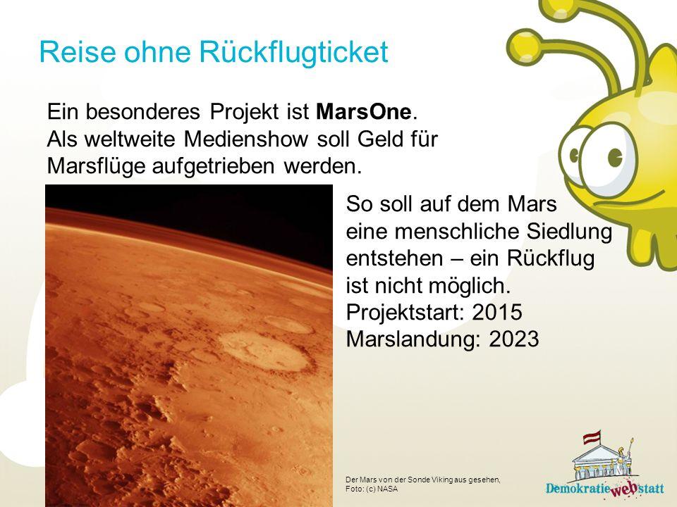 Ein besonderes Projekt ist MarsOne.