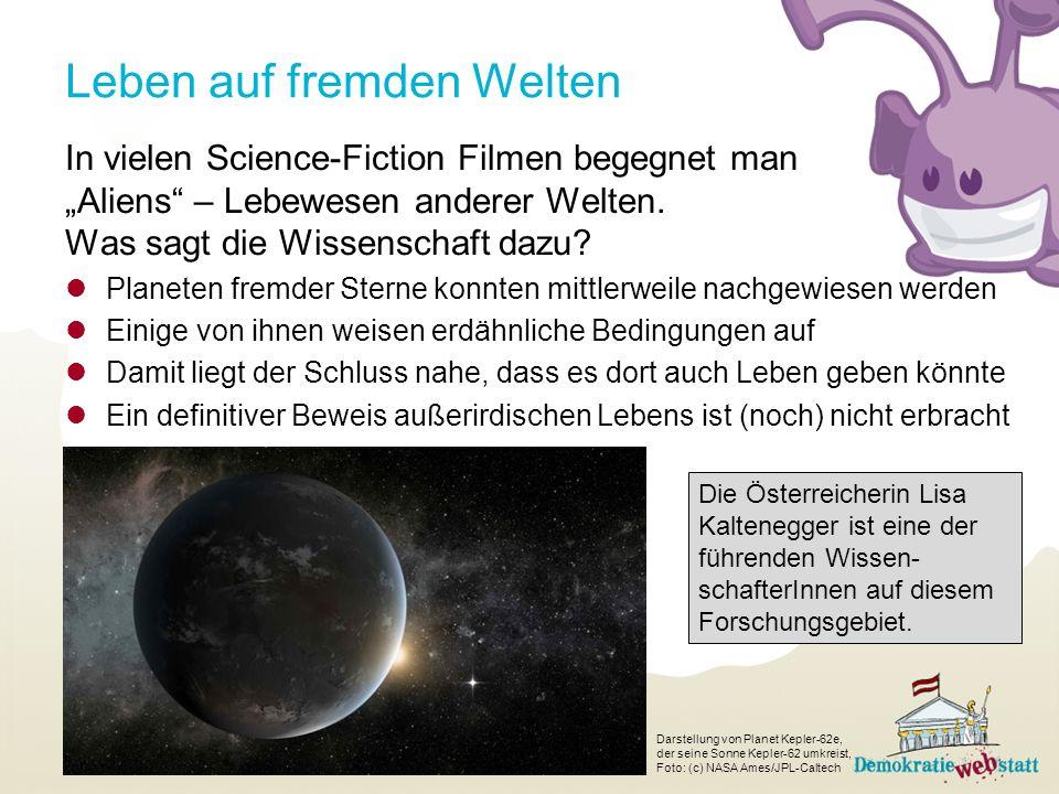 Leben auf fremden Welten In vielen Science-Fiction Filmen begegnet man Aliens – Lebewesen anderer Welten.