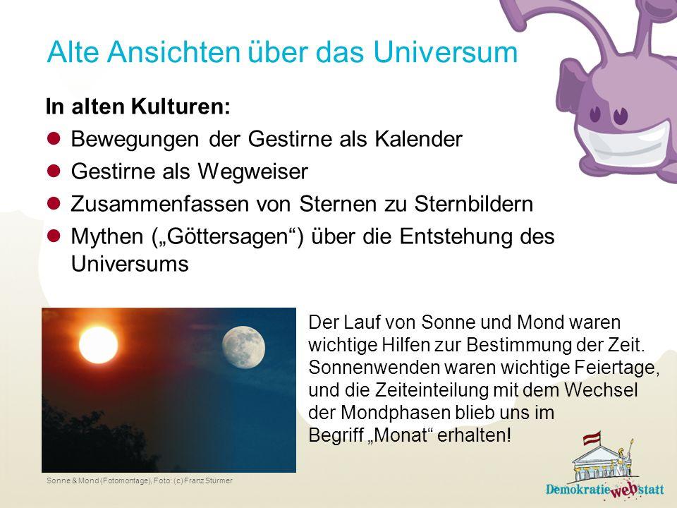 Weltbilder – wie wir uns das Universum vorstell(t)en Geozentrisches Weltbild Die Erde steht im Zentrum S P Heliozentrisches Weltbild Die Sonne steht im Zentrum S P P P M M P E = Erde, M = (Erd)Mond, P = Planeten, S = Sonne
