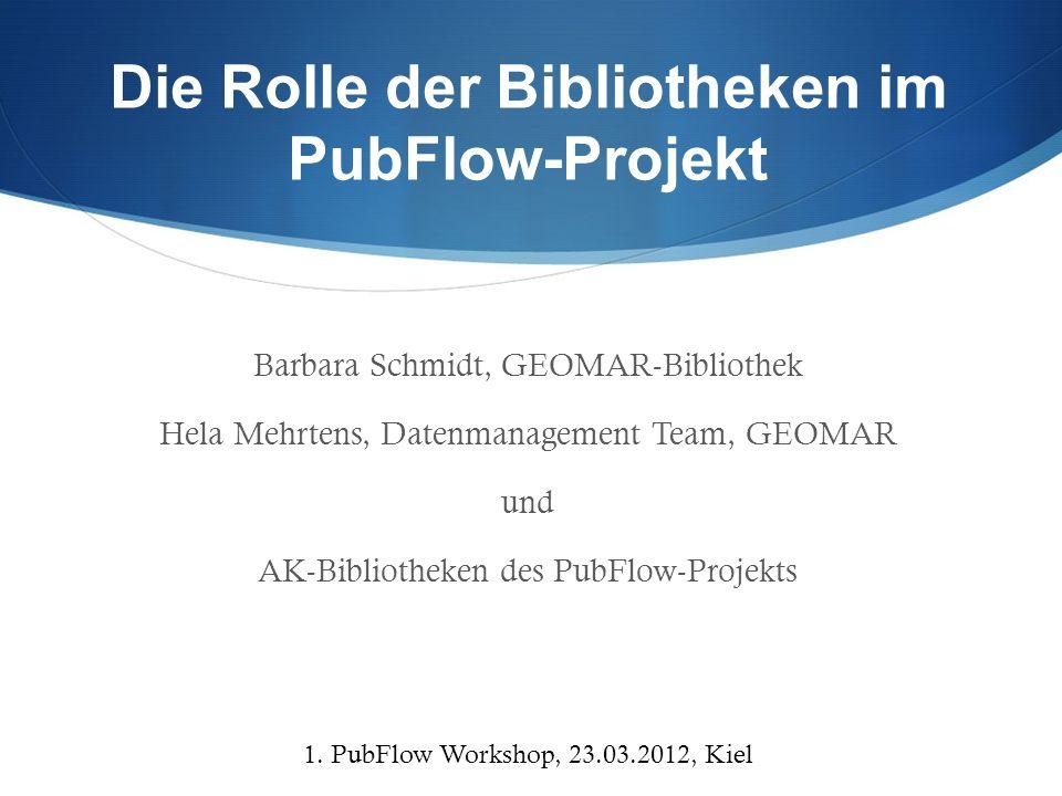 Die Rolle der Bibliotheken im PubFlow-Projekt Gliederung 1.