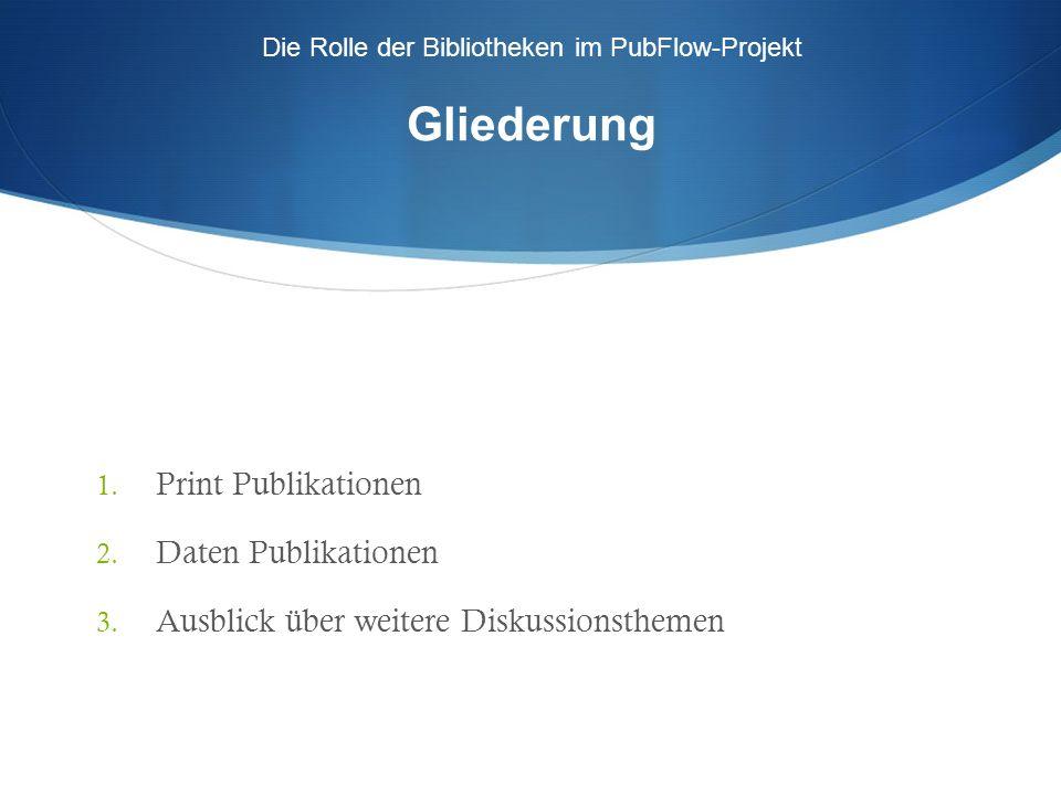 Die Rolle der Bibliotheken im PubFlow-Projekt Print-Publikationen