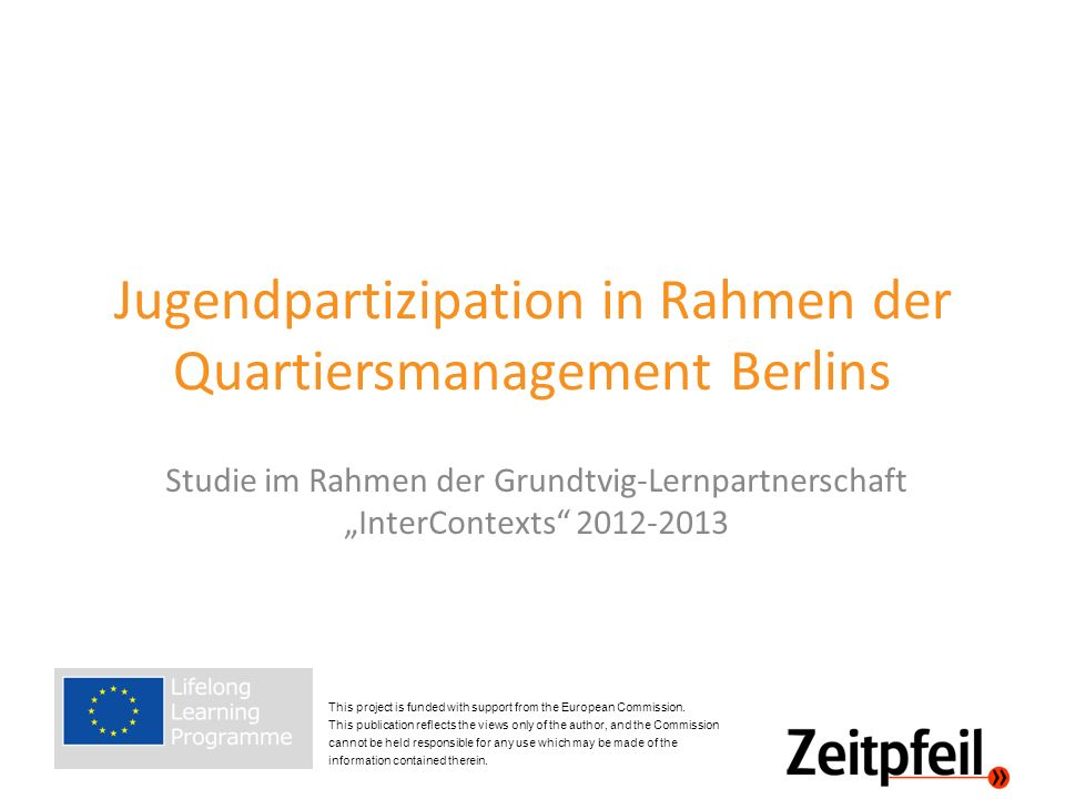 Jugendpartizipation in Rahmen der Quartiersmanagement Berlins Studie im Rahmen der Grundtvig-Lernpartnerschaft InterContexts 2012-2013