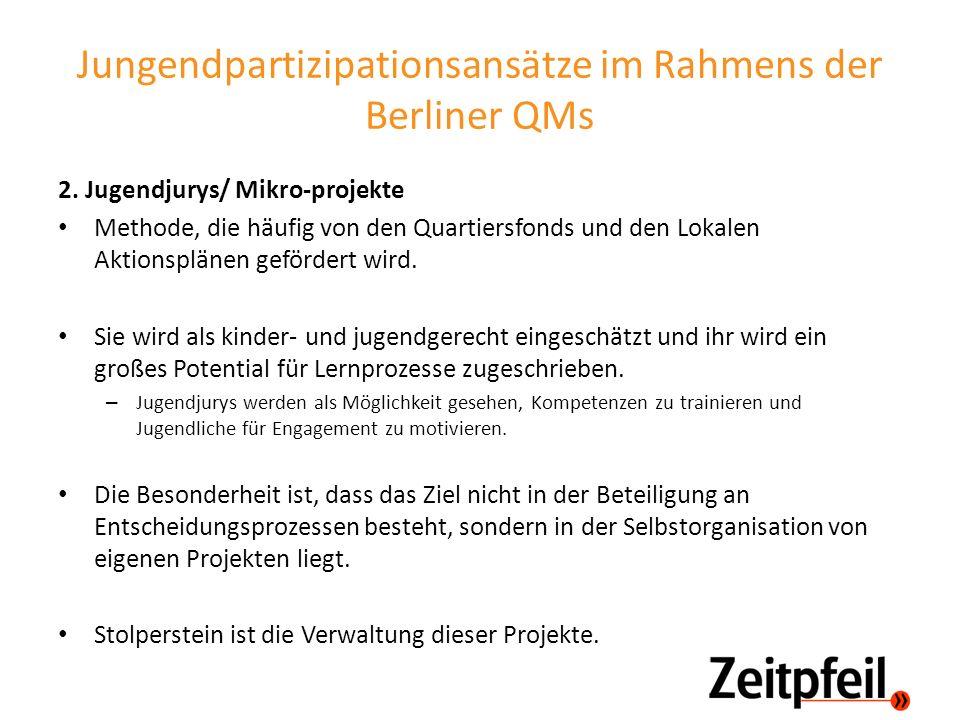 Jungendpartizipationsansätze im Rahmens der Berliner QMs 2. Jugendjurys/ Mikro-projekte Methode, die häufig von den Quartiersfonds und den Lokalen Akt