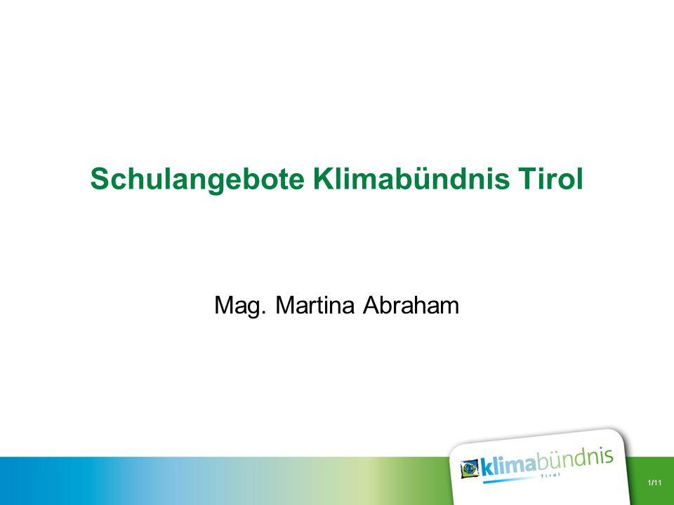 1/11 Schulangebote Klimabündnis Tirol Mag. Martina Abraham