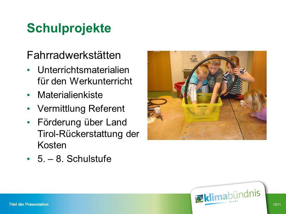 12/11 Schulprojekte Fahrradwerkstätten Unterrichtsmaterialien für den Werkunterricht Materialienkiste Vermittlung Referent Förderung über Land Tirol-R