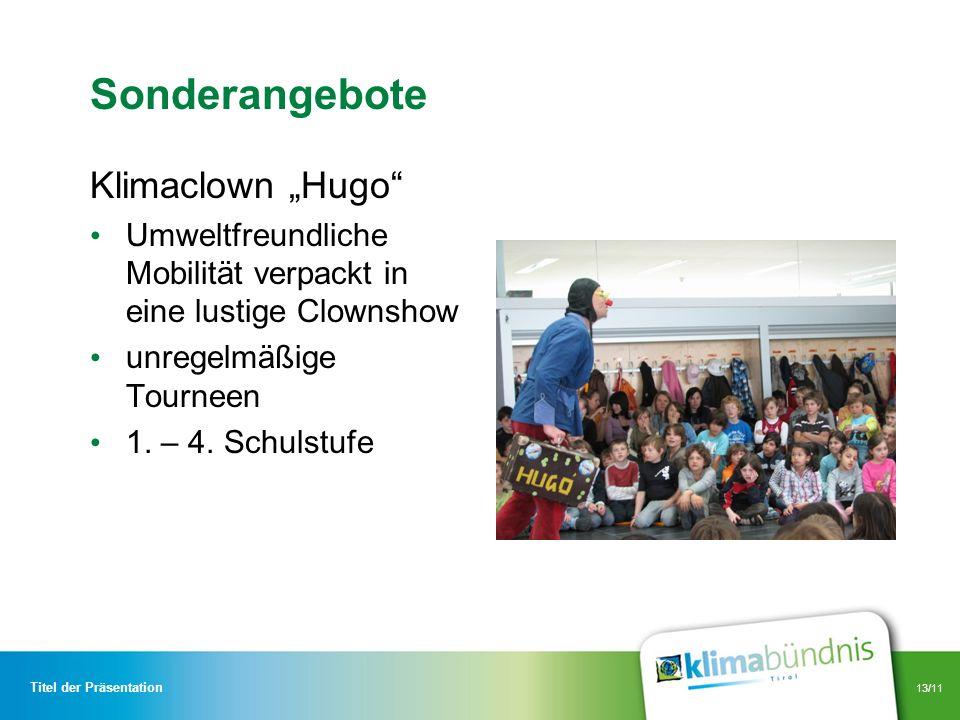 13/11 Sonderangebote Klimaclown Hugo Umweltfreundliche Mobilität verpackt in eine lustige Clownshow unregelmäßige Tourneen 1. – 4. Schulstufe Titel de