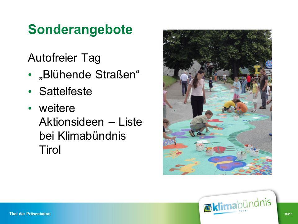 16/11 Sonderangebote Autofreier Tag Blühende Straßen Sattelfeste weitere Aktionsideen – Liste bei Klimabündnis Tirol Titel der Präsentation