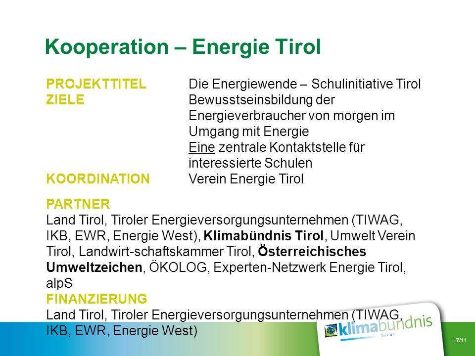 17/11 PROJEKTTITELDie Energiewende – Schulinitiative Tirol ZIELEBewusstseinsbildung der Energieverbraucher von morgen im Umgang mit Energie Eine zentr