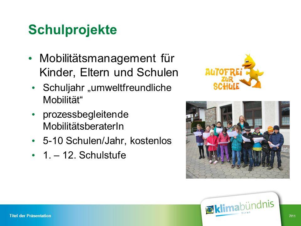 7/11 Schulprojekte Mobilitätsmanagement für Kinder, Eltern und Schulen Schuljahr umweltfreundliche Mobilität prozessbegleitende MobilitätsberaterIn 5-