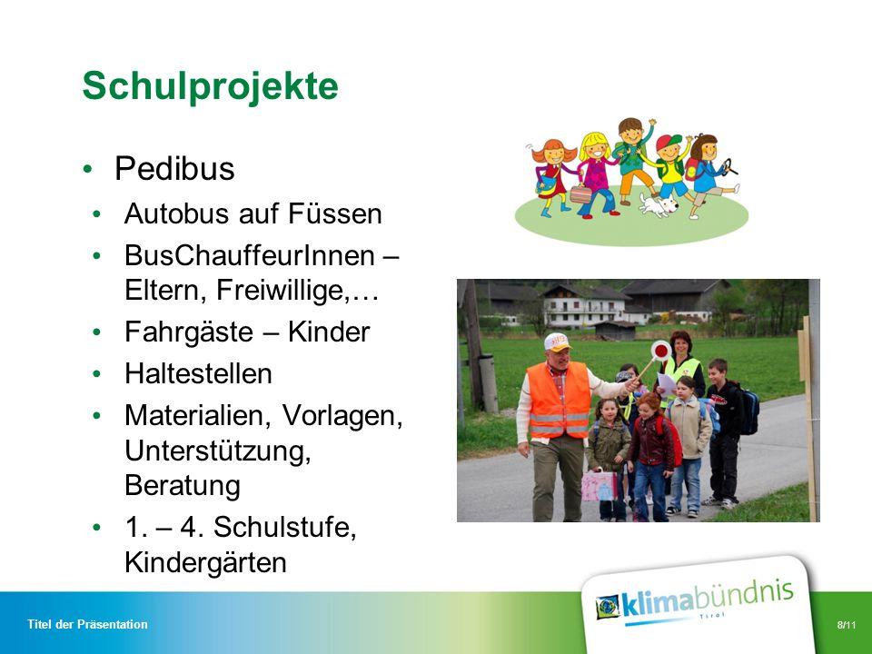 8/11 Schulprojekte Pedibus Autobus auf Füssen BusChauffeurInnen – Eltern, Freiwillige,… Fahrgäste – Kinder Haltestellen Materialien, Vorlagen, Unterst