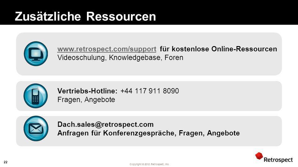 Copyright ® 2012 Retrospect, Inc. www.retrospect.com/supportwww.retrospect.com/support für kostenlose Online-Ressourcen Videoschulung, Knowledgebase,