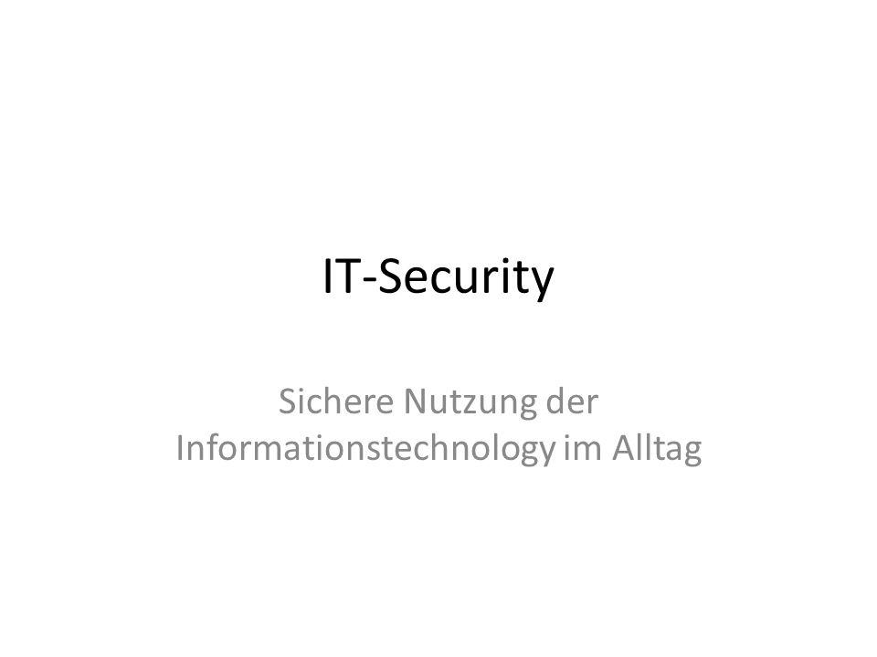 IT-Security Sichere Nutzung der Informationstechnology im Alltag