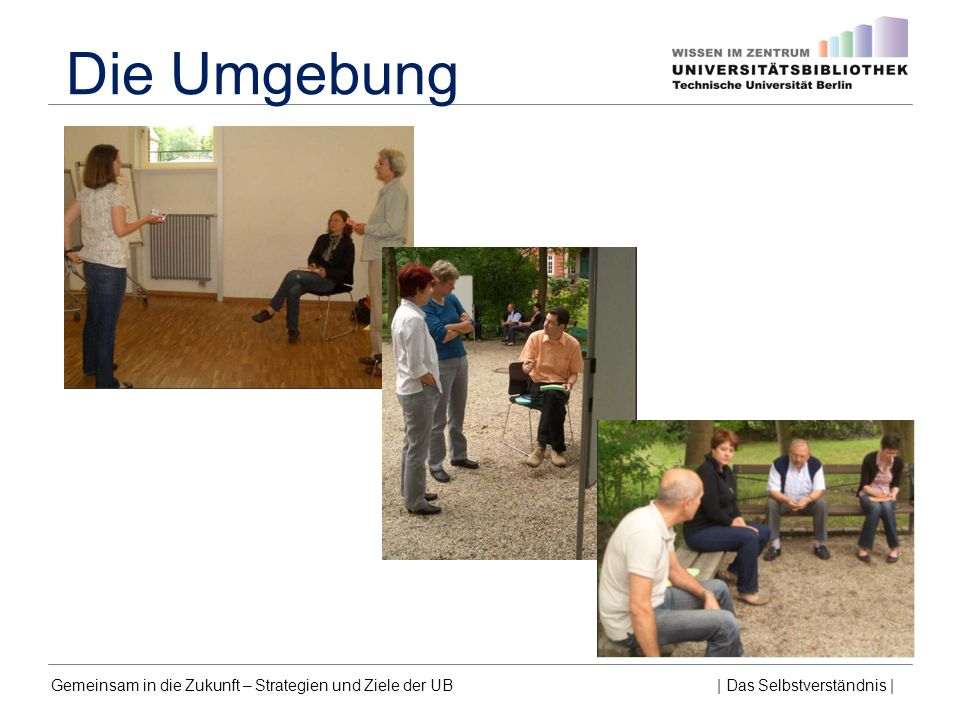 Gemeinsam in die Zukunft – Strategien und Ziele der UB | Das Selbstverständnis | Die Umgebung