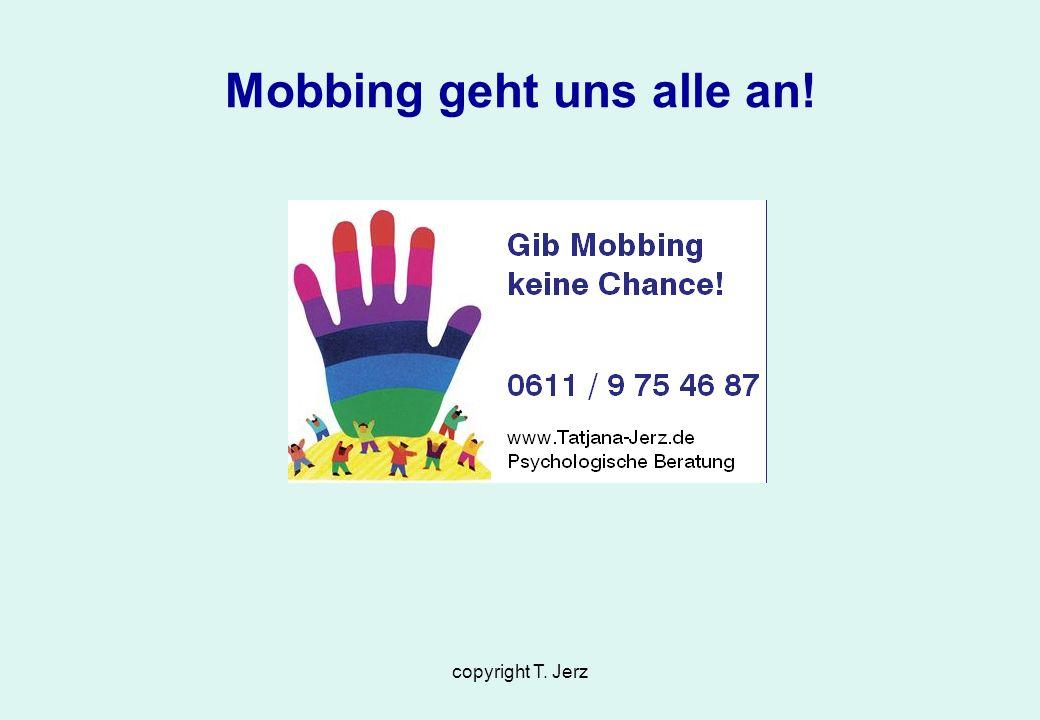 copyright T. Jerz Mobbing geht uns alle an!