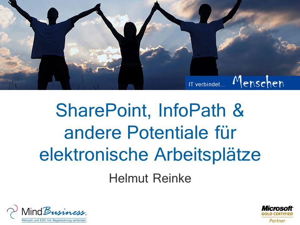 SharePoint, InfoPath & andere Potentiale für elektronische Arbeitsplätze Helmut Reinke
