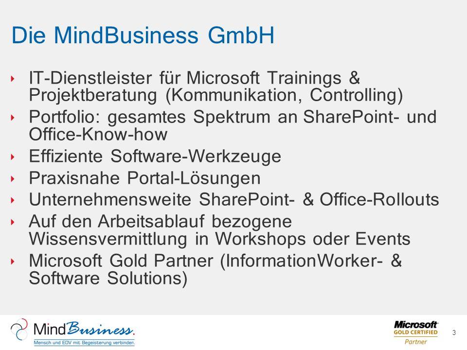 Die MindBusiness GmbH IT-Dienstleister für Microsoft Trainings & Projektberatung (Kommunikation, Controlling) Portfolio: gesamtes Spektrum an SharePoi