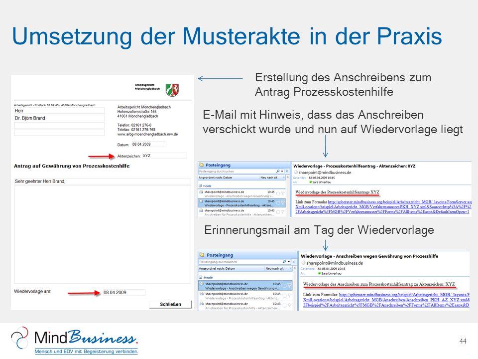 Umsetzung der Musterakte in der Praxis 44 Erstellung des Anschreibens zum Antrag Prozesskostenhilfe E-Mail mit Hinweis, dass das Anschreiben verschick