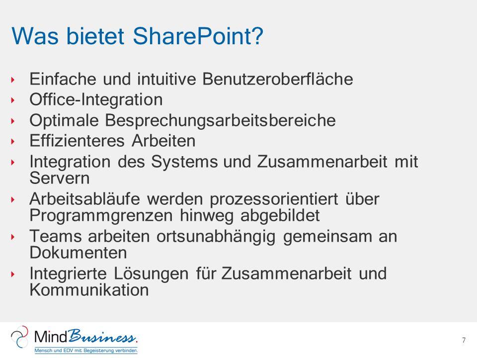 Was bietet SharePoint? Einfache und intuitive Benutzeroberfläche Office-Integration Optimale Besprechungsarbeitsbereiche Effizienteres Arbeiten Integr