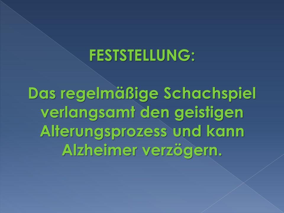 FESTSTELLUNG: Das regelmäßige Schachspiel verlangsamt den geistigen Alterungsprozess und kann Alzheimer verzögern.