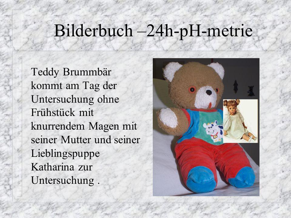Bilderbuch –24h-pH-metrie Teddy Brummbär kommt am Tag der Untersuchung ohne Frühstück mit knurrendem Magen mit seiner Mutter und seiner Lieblingspuppe