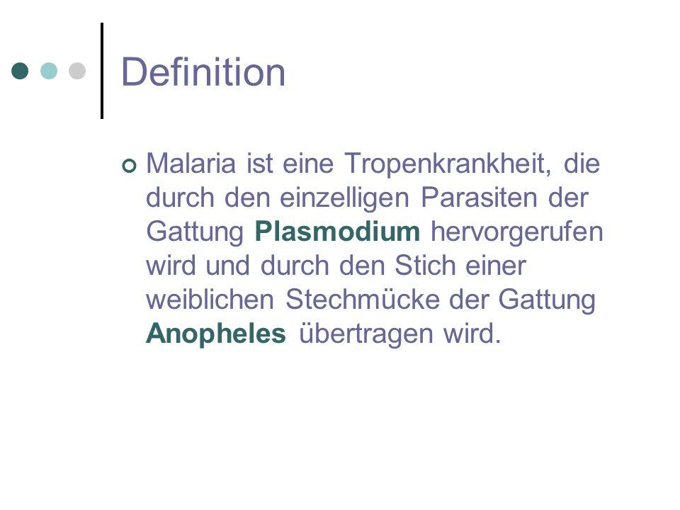 Definition Malaria ist eine Tropenkrankheit, die durch den einzelligen Parasiten der Gattung Plasmodium hervorgerufen wird und durch den Stich einer w