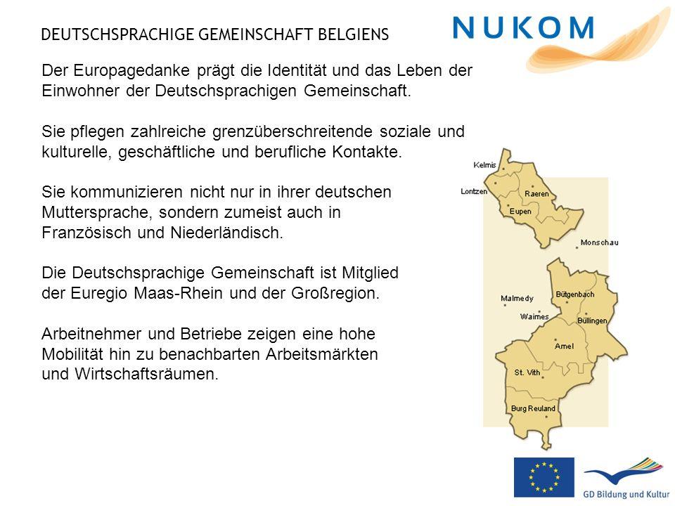 DEUTSCHSPRACHIGE GEMEINSCHAFT BELGIENS Der Europagedanke prägt die Identität und das Leben der Einwohner der Deutschsprachigen Gemeinschaft. Sie pfleg