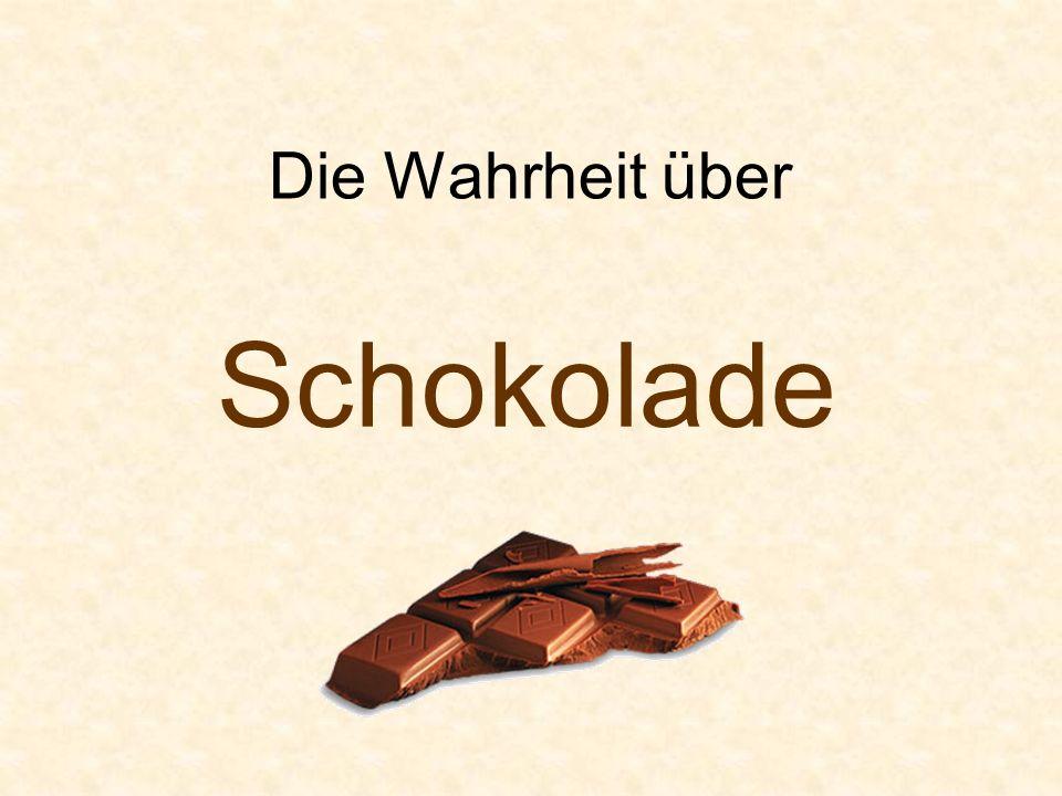 Die Schokolade wird mir dein Alter verraten Bitte nicht schummeln !
