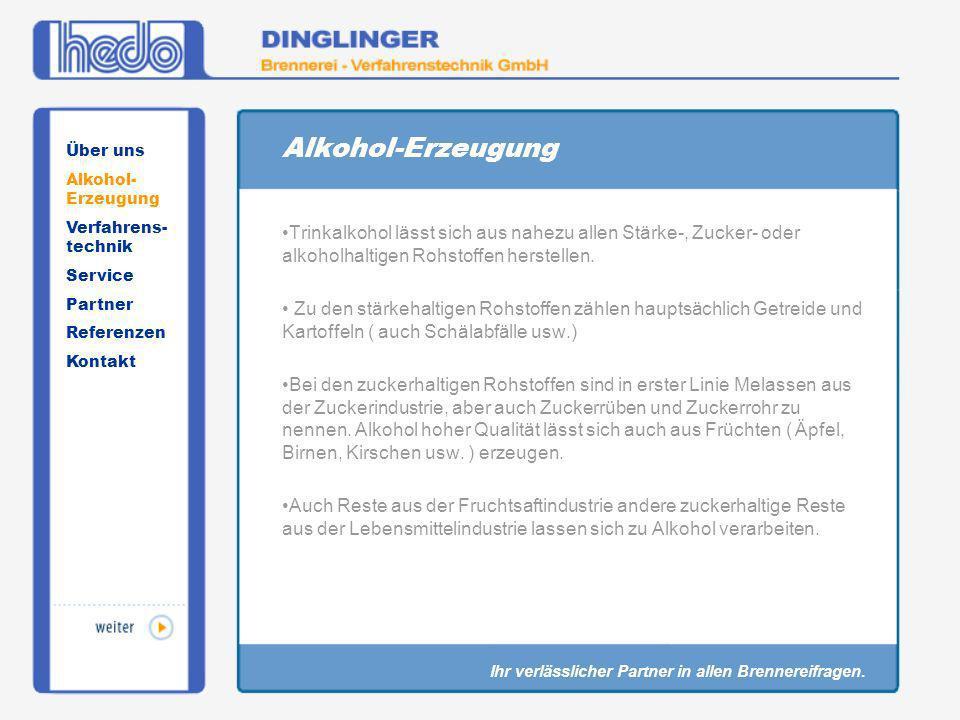 Alkohol-Erzeugung Trinkalkohol lässt sich aus nahezu allen Stärke-, Zucker- oder alkoholhaltigen Rohstoffen herstellen. Zu den stärkehaltigen Rohstoff