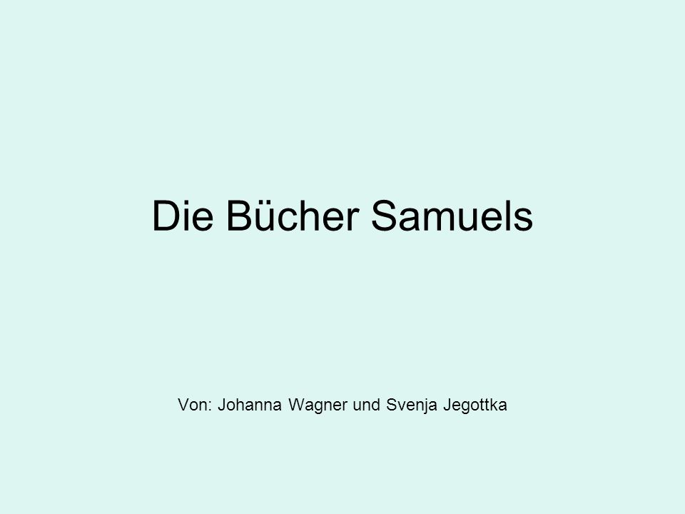 Die Bücher Samuels Von: Johanna Wagner und Svenja Jegottka