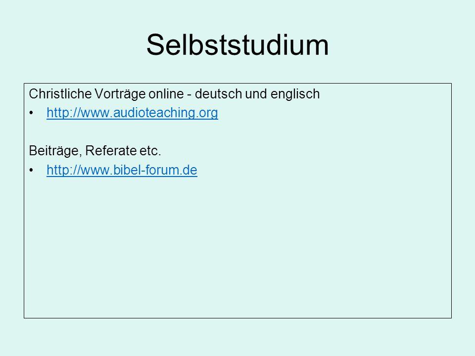 Selbststudium Christliche Vorträge online - deutsch und englisch http://www.audioteaching.org Beiträge, Referate etc.