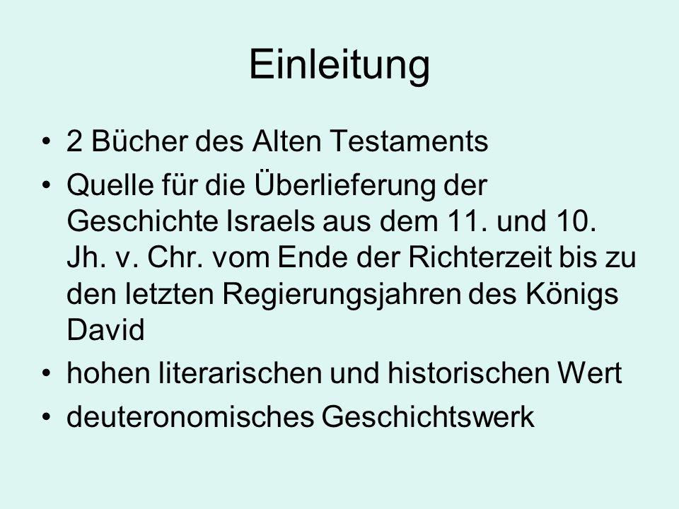 Einleitung 2 Bücher des Alten Testaments Quelle für die Überlieferung der Geschichte Israels aus dem 11.