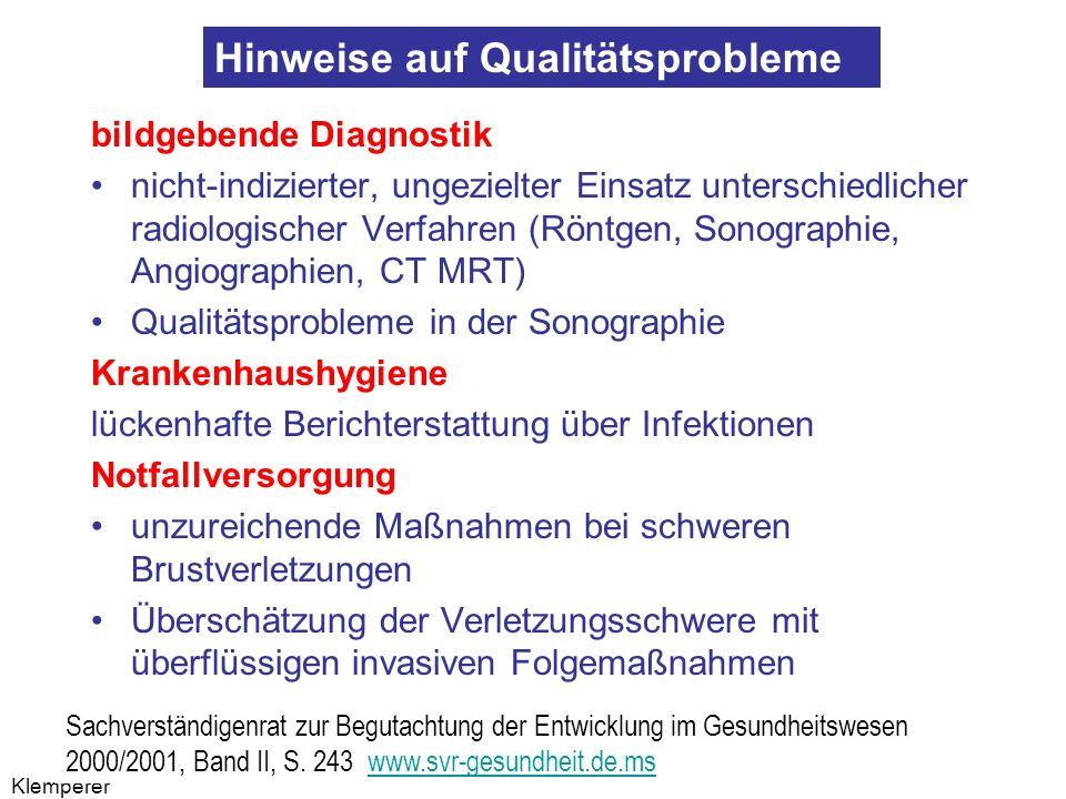 Klemperer bildgebende Diagnostik nicht-indizierter, ungezielter Einsatz unterschiedlicher radiologischer Verfahren (Röntgen, Sonographie, Angiographie