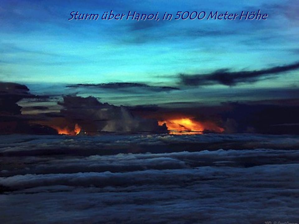 Sturm über Hanoi, in 5000 Meter Höhe