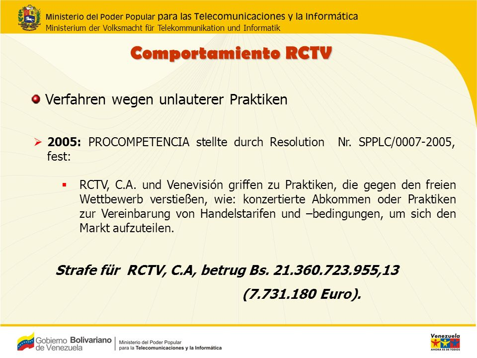 2005: PROCOMPETENCIA stellte durch Resolution Nr. SPPLC/0007-2005, fest: RCTV, C.A.