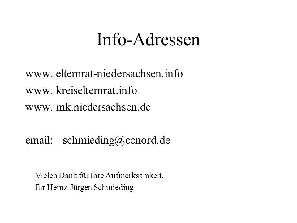 Info-Adressen www. elternrat-niedersachsen.info www. kreiselternrat.info www. mk.niedersachsen.de email: schmieding@ccnord.de Vielen Dank für Ihre Auf