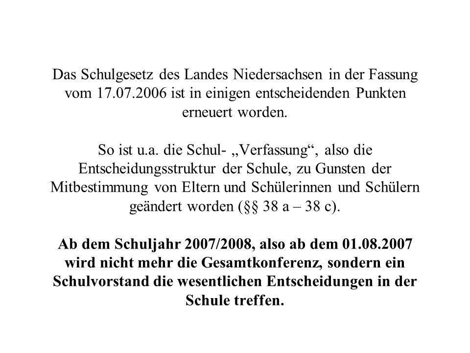 Das Schulgesetz des Landes Niedersachsen in der Fassung vom 17.07.2006 ist in einigen entscheidenden Punkten erneuert worden. So ist u.a. die Schul- V
