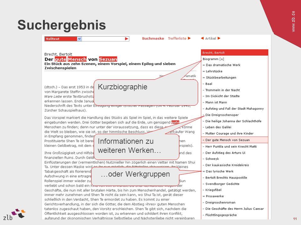 www.zlb.de 11 Suchergebnis Kurzbiographie Informationen zu weiteren Werken… …oder Werkgruppen