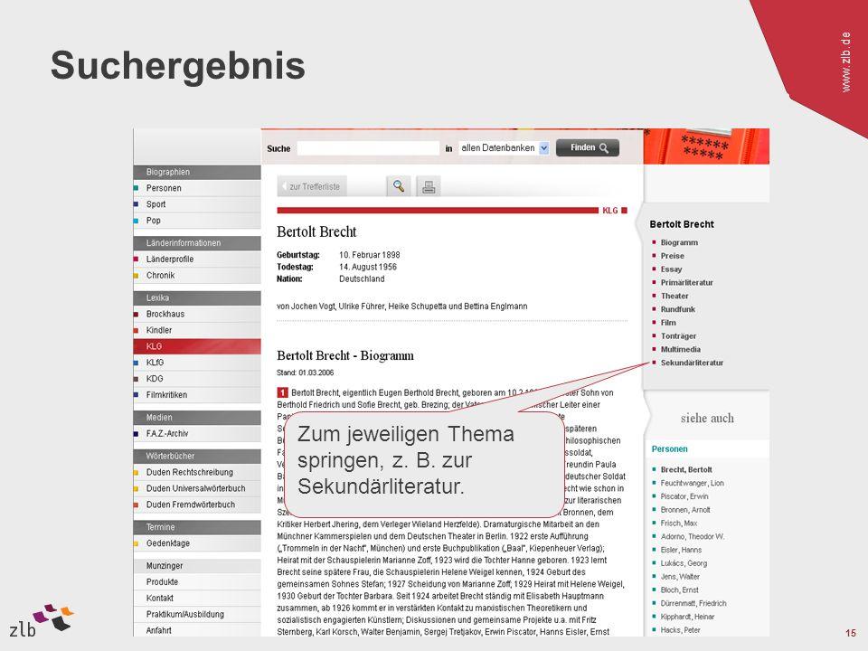 www.zlb.de 15 Suchergebnis Zum jeweiligen Thema springen, z. B. zur Sekundärliteratur.