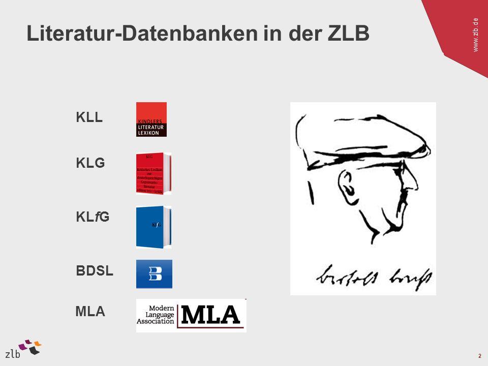 www.zlb.de 2 Literatur-Datenbanken in der ZLB KLL KLG KLfG MLA BDSL